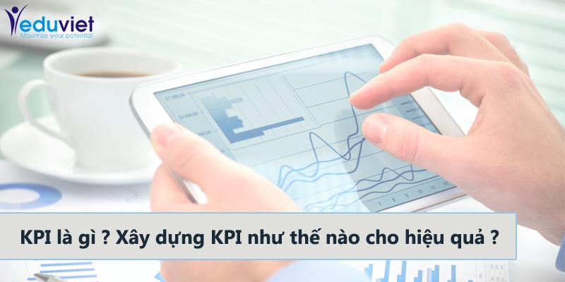 KPI là gì ? xây dựng KPI như thế nào cho hiệu quả ?