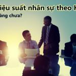 Đánh giá hiệu suất nhân sự theo KPI – Bạn đã sẵn sàng?