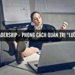 Lazy leadership – phong cách quản trị lười biếng
