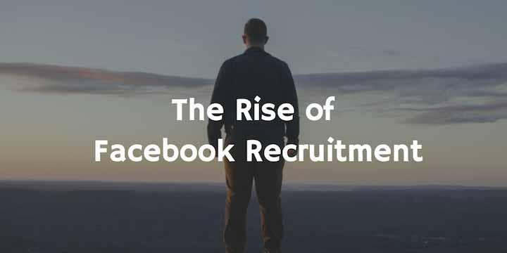 The-Rise-of-Facebook-Recruitment